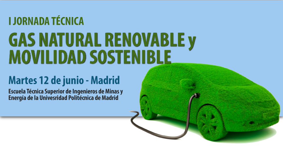I Jornada sobre GAS NATURAL RENOVABLE Y MOVILIDAD SOSTENIBLE