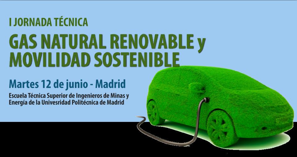I Jornada sobre GAS NATURAL RENOVABLE Y MOVILIDAD SOSTENIBLE
